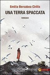 Una terra spaccata - Cirillo Emilia B.