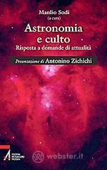 Astronomia e culto. Risposte a domande di attualità - Zichichi Antonino