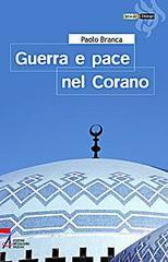 Guerra e pace nel Corano - Branca Paolo