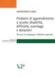 Problemi di apprendimento a scuola: disabilità, difficoltà, svantaggi e dotazioni. Percorsi di pedagogia e didattica speciale
