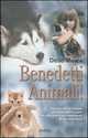 Benedetti animali!
