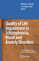 Quality of Life Impairment in Schizophrenia, Mood and Anxiety Disorders - Michael Ritsner; A. George Awad