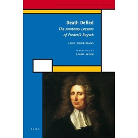 Death Defied: The Anatomy Lessons of Frederik Ruysch - Luuc Kooijmans