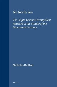 No North Sea: The Anglo-German Evangelical Network in the Middle of the Nineteenth Century - Railton, Nicholas M.