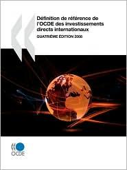 D finition de r f rence de l'OCDE des investissements directs internationaux 2008: Quatri me dition - OECD Publishing