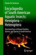 Encyclopedia of South American Aquatic Insects: Hemiptera - Heteroptera: Illustrated Keys to Known Families, Genera, and Species in South America