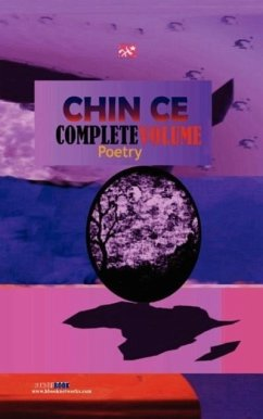Chin Ce: Complete Volume. Poetry - Ce, Chin Ce, Chinenye