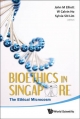 Bioethics In Singapore: The Ethical Microcosm - W. Calvin Ho; John Michael Elliott; Sylvia S. N. Lim