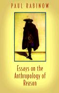 Essays on the Anthropology of Reason Paul Rabinow Author