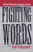 Fighting Words: Individuals, Communities, and Liberties of Speech Kent Greenawalt Author