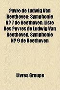 Uvre de Ludwig Van Beethoven: Symphonie N 7 de Beethoven, Liste Des Uvres de Ludwig Van Beethoven, Symphonie N 9 de Beethoven