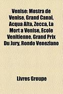 Venise: Mostra de Venise, Grand Canal, Acqua Alta, Zecca, La Mort Venise, Cole Vnitienne, Grand Prix Du Jury, Rond Veneziano