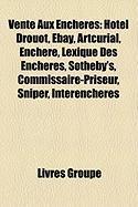 Vente Aux Enchres: Htel Drouot, Ebay, Artcurial, Enchre, Lexique Des Enchres, Sotheby's, Commissaire-Priseur, Sniper, Interencheres