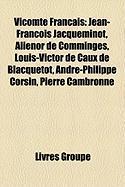 Vicomt Franais: Jean-Franois Jacqueminot, Alinor de Comminges, Louis-Victor de Caux de Blacquetot, Andr-Philippe Corsin, Pierre Cambro