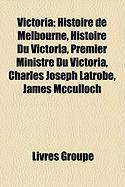 Victoria: Histoire de Melbourne, Histoire Du Victoria, Premier Ministre Du Victoria, Charles Joseph Latrobe, James McCulloch