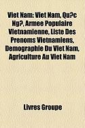 Viet Nam: Vit Nam, Qu?c Ng?, Arme Populaire Vietnamienne, Liste Des Prnoms Vietnamiens, Dmographie Du Vit Nam, Agriculture Au Vi