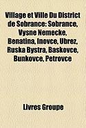 Village Et Ville Du District de Sobrance: Sobrance, Vyn Nemeck, Beatina, Inovce, Bre, Rusk Bystr, Bakovce, Bunkovce, Petrovce