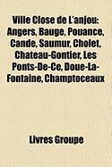 Ville Close de L'Anjou: Angers, Baug, Pouanc, Cand, Saumur, Cholet, Chteau-Gontier, Les Ponts-de-C, Dou-La-Fontaine, Champtoceaux