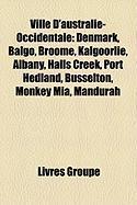Ville D'Australie-Occidentale: Denmark, Balgo, Broome, Kalgoorlie, Albany, Halls Creek, Port Hedland, Busselton, Monkey MIA, Mandurah