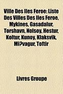 Ville Des Les Fro: Liste Des Villes Des Les Fro, Mykines, Gsadalur, Trshavn, Nlsoy, Hestur, Koltur, Kunoy, Klaksvk, Mivgur, Toftir