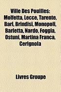 Ville Des Pouilles: Molfetta, Lecce, Tarente, Bari, Brindisi, Monopoli, Barletta, Nard, Foggia, Ostuni, Martina Franca, Cerignola