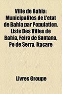 Ville de Bahia: Municipalits de L'Tat de Bahia Par Population, Liste Des Villes de Bahia, Feira de Santana, P de Serra, Itacar