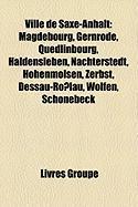 Ville de Saxe-Anhalt: Magdebourg, Gernrode, Quedlinbourg, Haldensleben, Nachterstedt, Hohenmlsen, Zerbst, Dessau-Rolau, Wolfen, Schnebeck