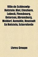 Ville de Schleswig-Holstein: Kiel, Elmshorn, Lbeck, Flensbourg, Uetersen, Ahrensburg, Meldorf, Aumhle, Neustadt En Holstein, Eckernfrde