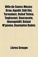 Ville de Souss-Massa-Dra[: Agadir, Sidi Ifni, Taroudant, Ouled Teima, Taghazout, Ouarzazate, Idaougnidif, Kelaat M'Gouna, Boumalne Dads