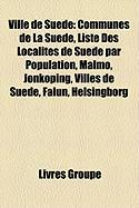Ville de Sude: Communes de La Sude, Liste Des Localits de Sude Par Population, Malm, Jnkping, Villes de Sude, Falun, Helsingborg