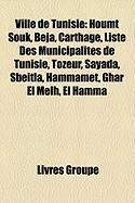 Ville de Tunisie: Houmt Souk, B Ja, Carthage, Liste Des Municipalit?'s de Tunisie, Tozeur, Sayada, Sbe Tla, Hammamet, Ghar El Melh, El H