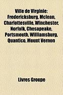 Ville de Virginie: Fredericksburg, McLean, Charlottesville, Winchester, Norfolk, Chesapeake, Portsmouth, Williamsburg, Quantico, Mount Ve