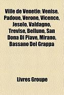 Ville de Vntie: Venise, Padoue, Vrone, Vicence, Jesolo, Valdagno, Trvise, Belluno, San Don Di Piave, Mirano, Bassano del Grappa