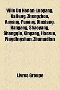Ville Du Henan: Luoyang, Kaifeng, Zhengzhou, Anyang, Puyang, Xinxiang, Nanyang, Shaoyang, Shangqiu, Xinyang, Jiaozuo, Pingdingshan, Zh