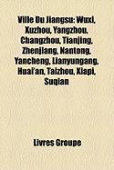 Ville Du Jiangsu: Wuxi, Xuzhou, Yangzhou, Changzhou, Tianjing, Zhenjiang, Nantong, Yancheng, Lianyungang, Huai'an, Taizhou, Xiapi, Suqia