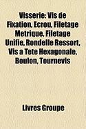 Visserie: VIS de Fixation, Crou, Filetage M Trique, Filetage Unifi , Rondelle Ressort, VIS T Te Hexagonale, Boulon, Filetage Gaz