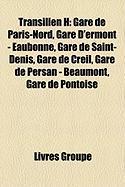 Transilien H: Gare de Paris-Nord, Gare D'Ermont - Eaubonne, Gare de Saint-Denis, Gare de Creil, Gare de Persan - Beaumont, Gare de P