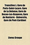 Transilien L: Gare de Paris-Saint-Lazare, Gare de La Dfense, Gare de Bcon-Les-Bruyres, Gare de Nanterre - Universit, Gare de Pont-Ca