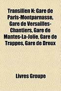Transilien N: Gare de Paris-Montparnasse, Gare de Versailles-Chantiers, Gare de Mantes-La-Jolie, Gare de Trappes, Gare de Dreux (French Edition)