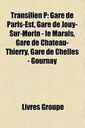 Transilien P: Gare de Paris-Est, Gare de Jouy-Sur-Morin - Le Marais, Gare de Ch[teau-Thierry, Gare de Chelles - Gournay