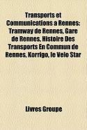 Transports Et Communications Rennes: Tramway de Rennes, Gare de Rennes, Histoire Des Transports En Commun de Rennes, Korrigo, Le Vlo Star
