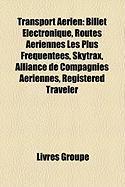 Transport Arien: Billet Lectronique, Routes Ariennes Les Plus Frquentes, Skytrax, Alliance de Compagnies Ariennes, Registered Traveler