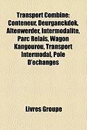 Transport Combin: Conteneur, Deurganckdok, Altenwerder, Intermodalit, Parc Relais, Wagon Kangourou, Transport Intermodal, Ple D'Changes