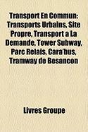 Transport En Commun: Transports Urbains, Site Propre, Transport La Demande, Tower Subway, Parc Relais, Cara'bus, Tramway de Besanon