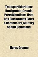 Transport Maritime: Hurtigruten, Grands Ports Mondiaux, Liste Des Plus Grands Ports Conteneurs, Military Sealift Command