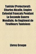 Tunisie (Protectorat): Charles Nicolle, Empire Colonial Franais Pendant La Seconde Guerre Mondiale, 4e Rgiment de Tirailleurs Tunisiens