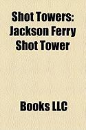 Shot Towers: Jackson Ferry Shot Tower