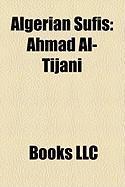 Algerian Sufis: Ahmad Al-Tijani