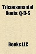 Triconsonantal Roots: Q-D-, K-B-D, Semitic Root, S-L-M, A-D-N, R- -M, -M-D, K-F-R, -R-M, K-T-B