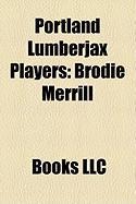 Portland Lumberjax Players: Brodie Merrill